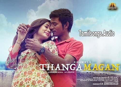 Thanga Magan (2015 film) 1000 images about Tamil Songs on Pinterest 3 three Music