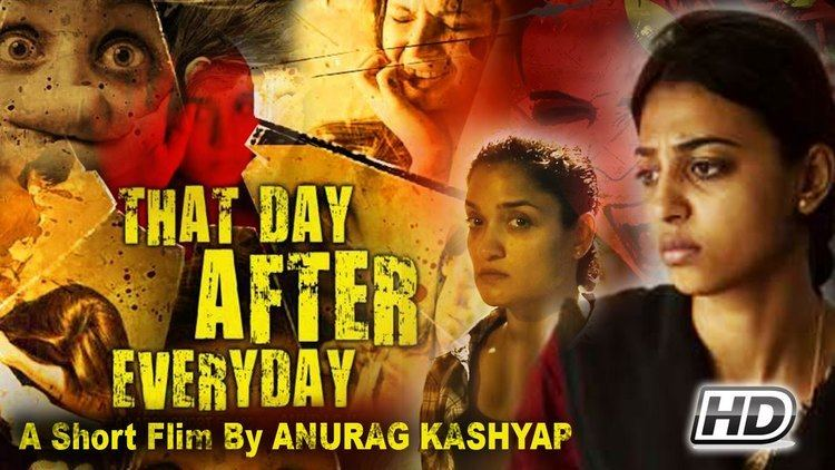 That Day After Everyday Short Film Anurag Kashyaps Epic Story on