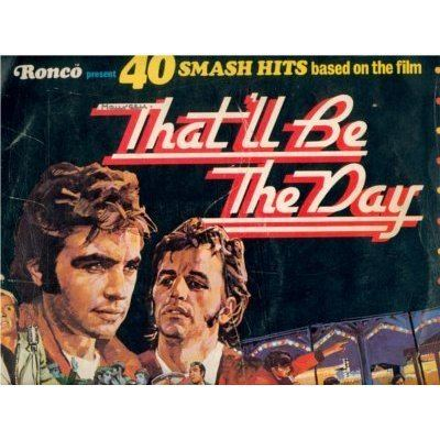 That'll Be the Day (film) 40 smash hits based on the film by ThatLl Be The Day LP Gatefold
