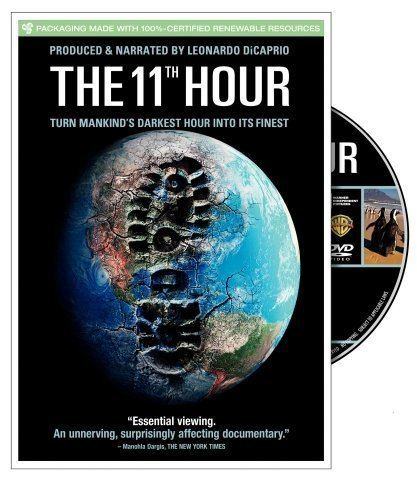 The Eleventh Hour 11th Hour Film The popular environmental documentary film narrated