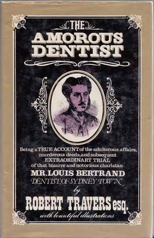 The Amorous Dentist The Amorous Dentist A True Story by Robert Travers Reviews
