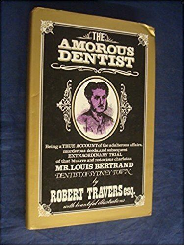 The Amorous Dentist The amorous dentist A true story Robert Travers 9780207135231