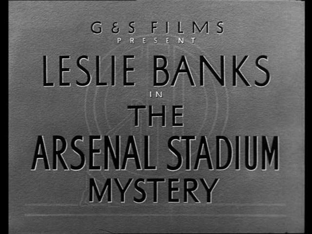 The Arsenal Stadium Mystery The Arsenal Stadium Mystery 1939 the Movie title stills