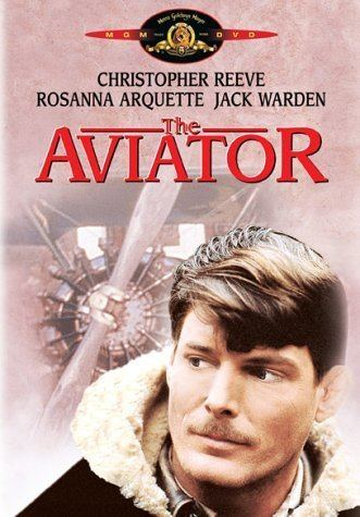 The Aviator (1985 film) Amazoncom The Aviator Christopher Reeve Rosanna Arquette Jack