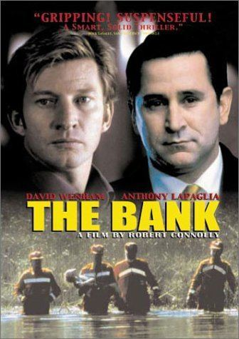 The Bank (2001 film) Amazoncom The Bank David Wenham Anthony LaPaglia Sibylla Budd