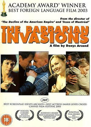 The Barbarian Invasions Rent The Barbarian Invasions aka Les Invasions Barbares 2003