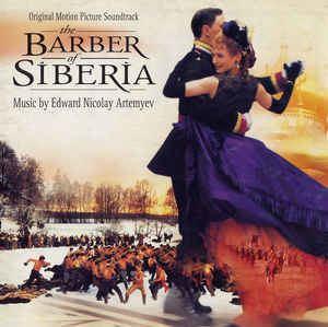 The Barber of Siberia Edward Nicolay Artemyev The Barber Of Siberia Original Motion