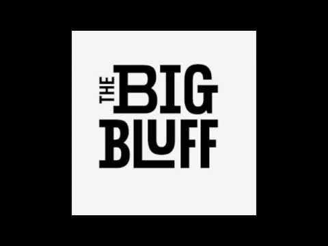 The Big Bluff The Big Bluff London Bridge Official Single YouTube