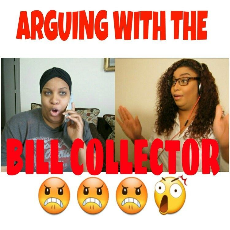 The Bill Collector ARGUING WITH THE BILL COLLECTOR YouTube