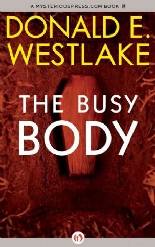 The Busy Body The Busy Body by Donald E Westlake Mysterious Press