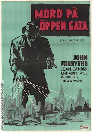 The Captive City (1952 film) The Captive City poster 1952 John Forsythe director Robert Wise original