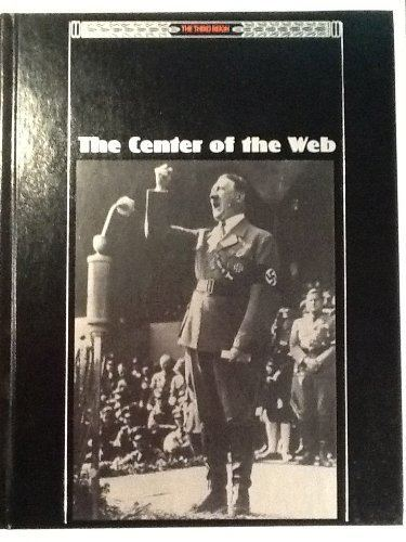 The Center of the Web The Center of the Web Third Reich George Constable 9780809469871
