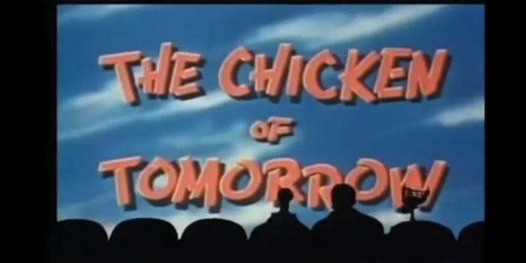 The Chicken of Tomorrow httpsiytimgcomvi1G0stojwYjImaxresdefaultjpg