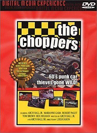The Choppers Amazoncom The Choppers Arch Hall Jr Robert Paget Burr