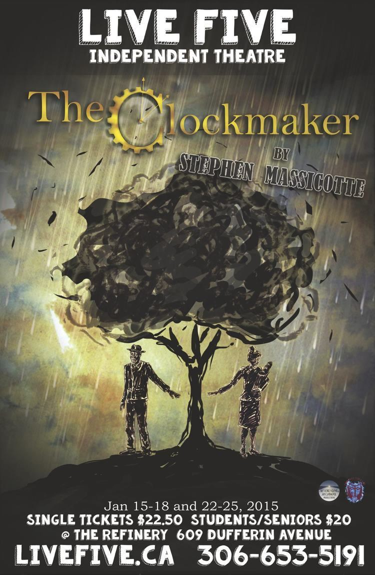 The Clockmaker The Clockmaker by Stephen Massicotte Embrace Theatre