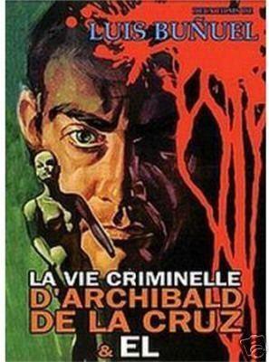 The Criminal Life of Archibaldo de la Cruz Amazoncom Criminal Life of Archibaldo De La Cruz This Strange