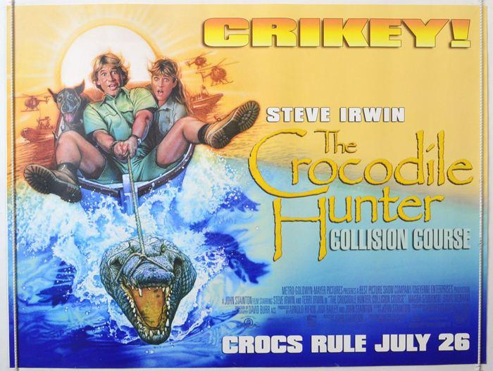 The Crocodile Hunter: Collision Course Crocodile Hunter The Collision Course Original Cinema Movie