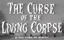 The Curse of the Living Corpse The Curse of the Living Corpse 1964 The Bad Movie Report