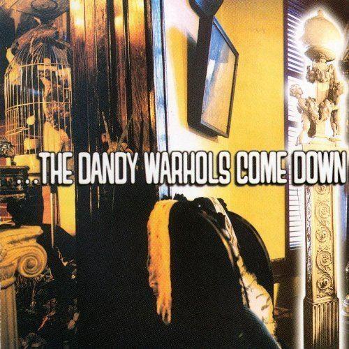 ...The Dandy Warhols Come Down httpsimagesnasslimagesamazoncomimagesI6