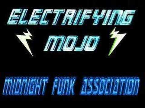 The Electrifying Mojo Electrifying Mojo Midnight Funk Association YouTube