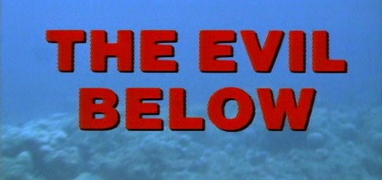 The Evil Below movie scenes  The Evil Below 1989 Captain Max Cash has everything a man could desire a tropical island life a cooler full of beer very small tight Speedo s