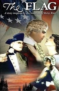 The Flag: A Story Inspired by the Tradition of Betsy Ross movie poster