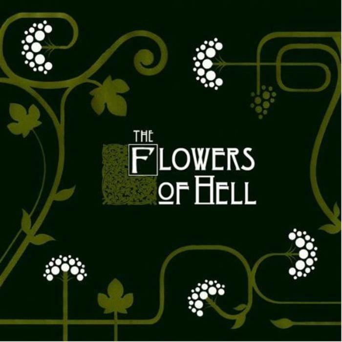 The Flowers of Hell Flowers Of Hell Flowers Of Hell