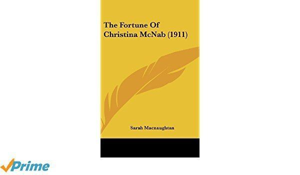 The Fortune of Christina McNab The Fortune of Christina McNab 1911 Amazoncouk Sarah