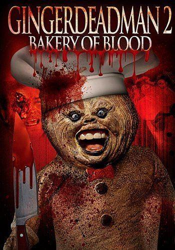 The Gingerdead Man Gingerdead Man 2 Bakery of Blood the movie