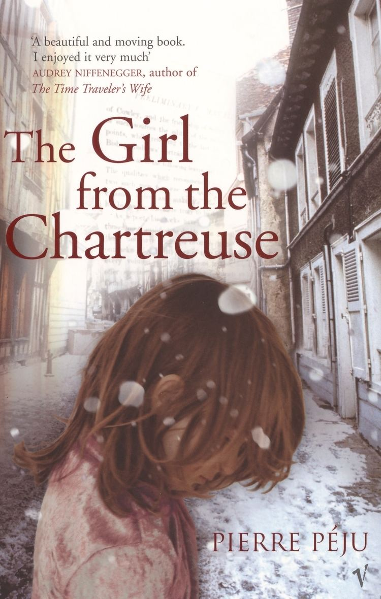 The Girl from the Chartreuse The Girl From The Chartreuse by Pierre Pju Penguin Books Australia