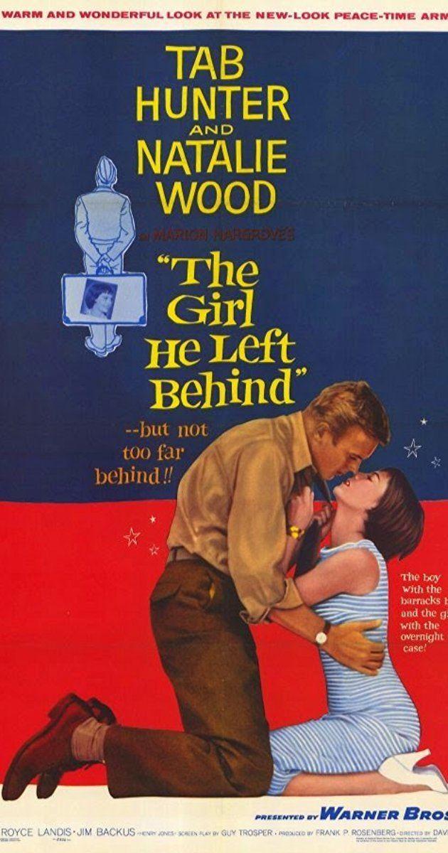 The Girl He Left Behind The Girl He Left Behind 1956 IMDb
