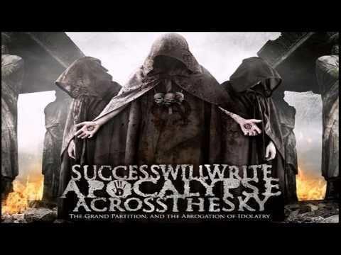 Success Will Write Apocalypse Across the Sky ...
