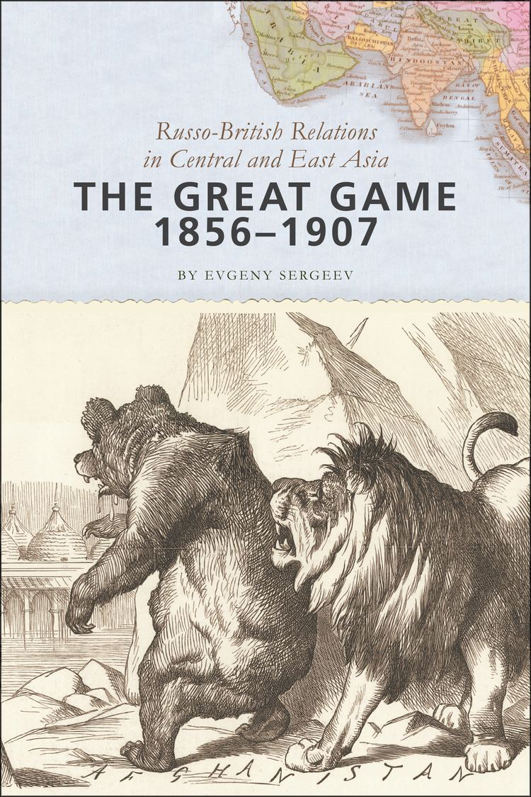 The Great Game The Great Game 18561907 RussoBritish Relations in Central and