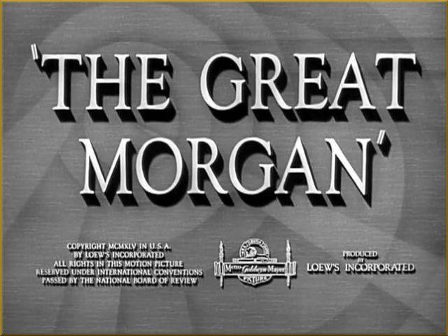 The Great Morgan The Great Morgan 1946 Nat Perrin Frank Morgan Leon Ames Carlos