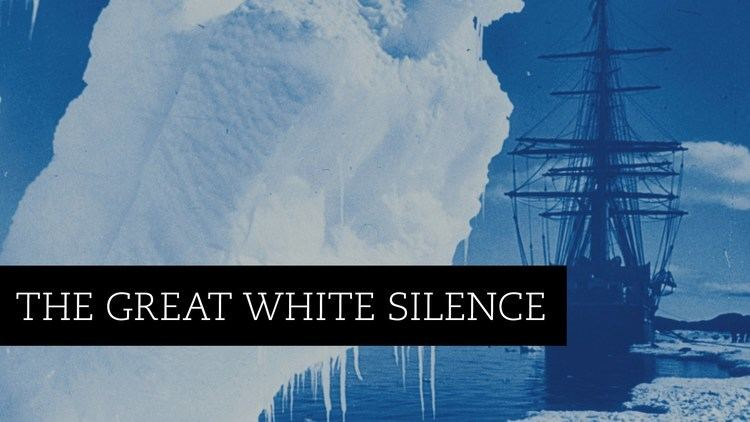The Great White Silence The Great White Silence 1924 Available to order on DVD Bluray