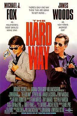 The Hard Way (1991 film) The Hard Way 1991 film Wikipedia