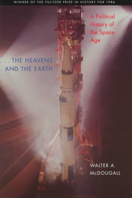 ...The Heavens and the Earth: A Political History of the Space Age t1gstaticcomimagesqtbnANd9GcShJ1UwKOh6ZREJ
