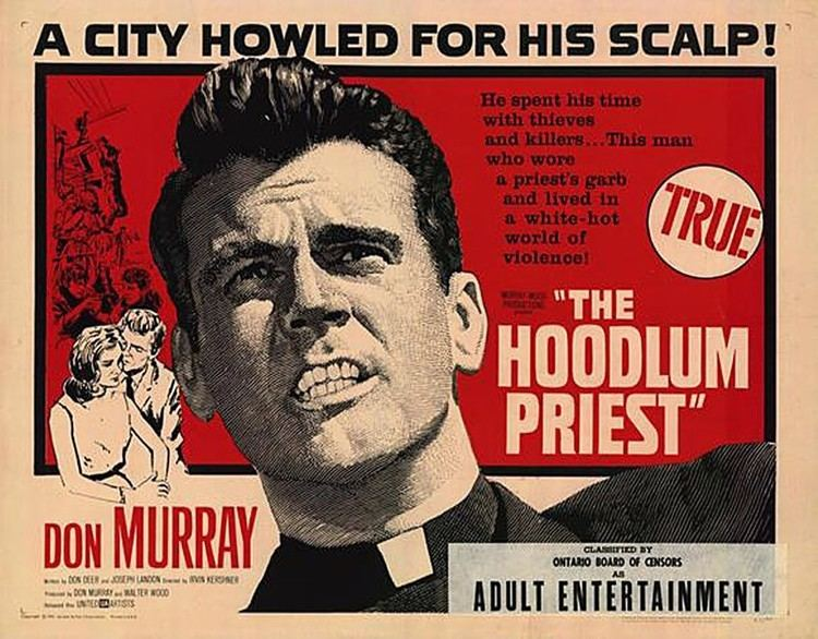 The Hoodlum Priest Repudiated upon its 1961 release by the toughtalking clergyman who