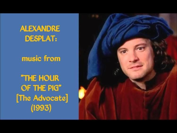 The Hour of the Pig Alexandre Desplat music from The Hour of the PigAdvocate 1993