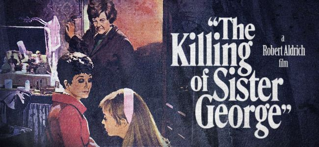 The Killing of Sister George Monday Editors Pick The Killing of Sister George 1968