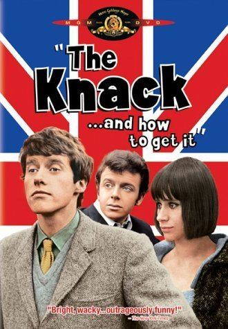 The Knack …and How to Get It The Knack and How to Get It 1965