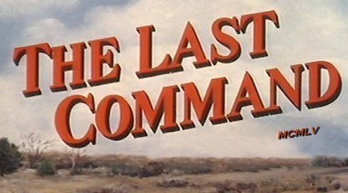 The Last Command (1955 film) The Last Command 1955