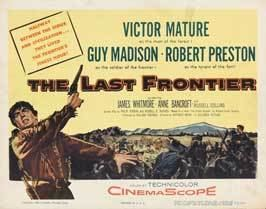 The Last Frontier (1955 film) The Last Frontier Movie Posters From Movie Poster Shop