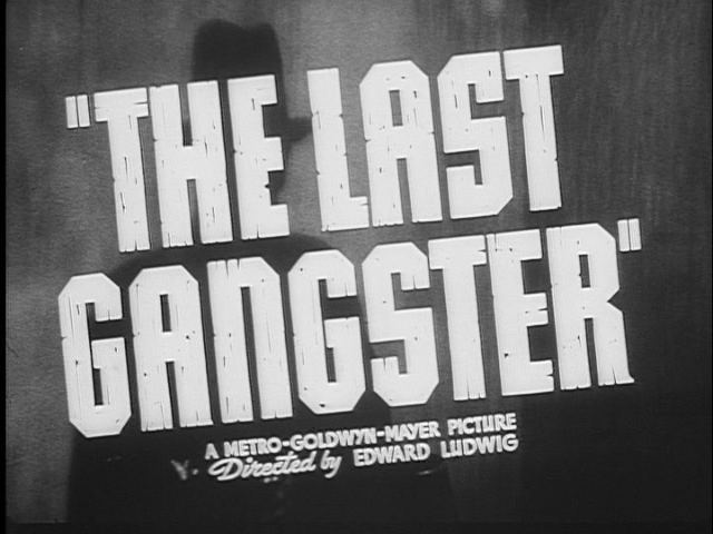 The Last Gangster The Last Gangster 1937 Title sequence