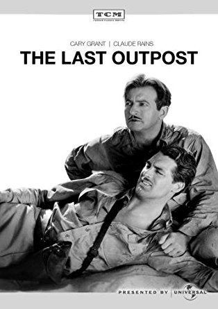 The Last Outpost (1935 film) Amazoncom The Last Outpost Cary Grant Claude Rains Gertrude