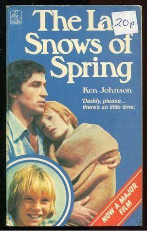 The Last Snows of Spring The Last Snows of Spring by Kenneth C Johnson
