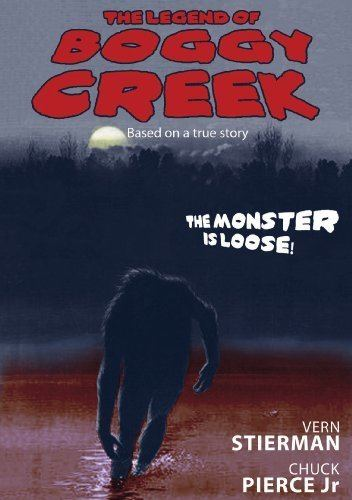 The Legend of Boggy Creek The Fouke Monster and The Legend of Boggy Creek