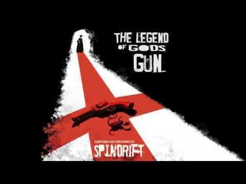 The Legend of God's Gun Spindrift The Legend Of Gods Gun YouTube