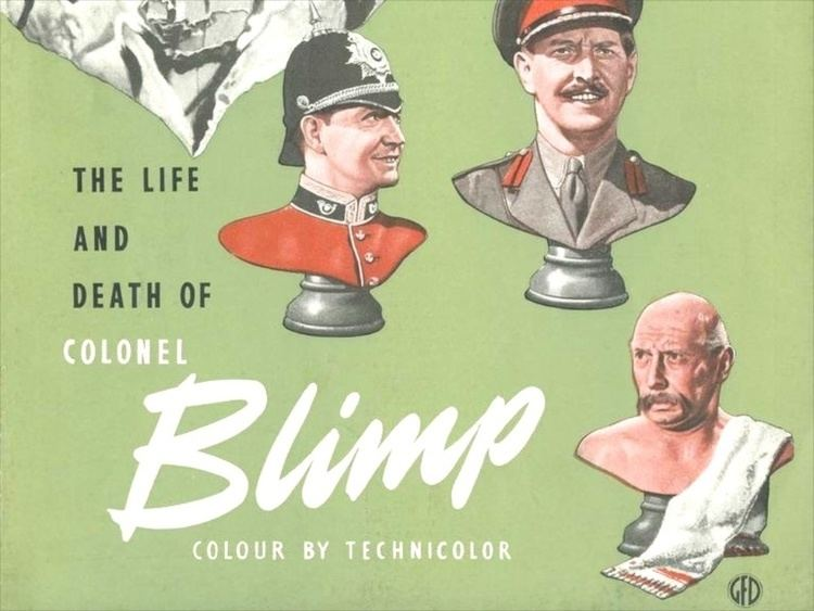 The Life and Death of Colonel Blimp The Life and Death of Colonel Blimp Powell Pressburgers 74year