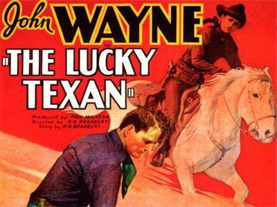 The Lucky Texan JOHN WAYNES PARTNER The Lucky Texan The Classic Movies Trivia